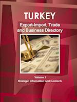 Turkey Export-Import, Trade and Business Directory Volume 1 Strategic Information and Contacts af Inc Ibp