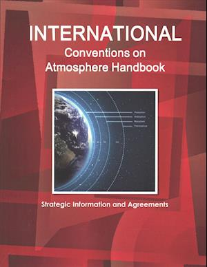 Bog, paperback International Conventions on Atmosphere & Climate Change Handbook af USA International Business Publications