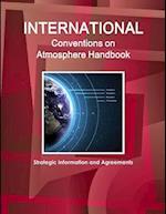 International Conventions on Atmosphere & Climate Change Handbook af USA International Business Publications