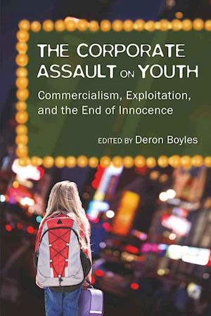 The Corporate Assault on Youth