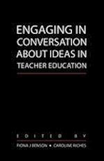 Engaging in Conversation about Ideas in Teacher Education (Counterpoints: Studies in the Postmodern Theory of Education, nr. 334)