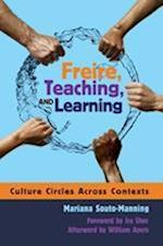 Freire, Teaching, and Learning (Counterpoints: Studies in the Postmodern Theory of Education, nr. 350)