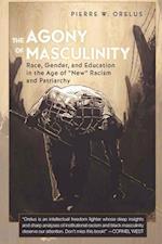 The Agony of Masculinity af Pierre W. Orelus