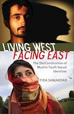 Living West, Facing East (Counterpoints: Studies in the Postmodern Theory of Education)