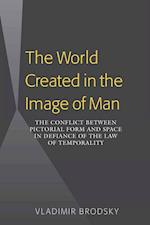 The World Created in the Image of Man