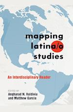 Mapping Latina/o Studies (Intersections in Communications and Culture: Global Approaches and Transdisciplinary Perspectives)