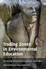 Trading Zones in Environmental Education (Re Thinking Environmental Education)