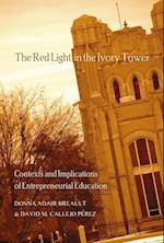The Red Light in the Ivory Tower (Counterpoints: Studies in the Postmodern Theory of Education)
