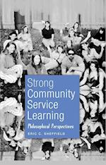 Strong Community Service Learning (Adolescent Cultures, School and Society)