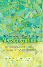 Encouraging Metacognition (Educational Psychology: Critical Pedagogical Perspectives)