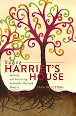 Staging Harriet S House (Critical Qualitative Research, nr. 7)