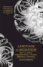 Language of Migration (BERKELEY INSIGHTS IN LINGUISTICS AND SEMIOTICS)