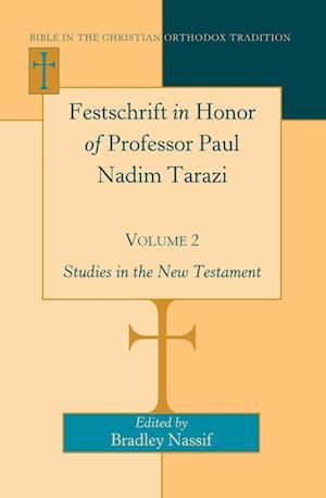 Festschrift in Honor of Professor Paul Nadim Tarazi- Volume 2