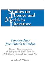 Cemetery Plots from Victoria to Verdun (STUDIES ON THEMES AND MOTIFS IN LITERATURE)