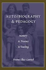 Auto/Biography & Pedagogy (Complicated Conversation: a Book Series of Curriculum Studies)