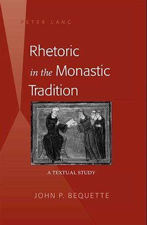 Rhetoric in the Monastic Tradition