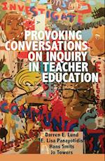 Provoking Conversations on Inquiry in Teacher Education (Counterpoints, nr. 420)