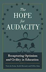 The Hope for Audacity (CRITICAL EDUCATION AND ETHICS, nr. 1)