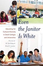 Even the Janitor Is White (CRITICAL EDUCATION AND ETHICS)