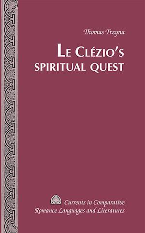 Bog, hardback Le Claezio's Spiritual Quest af Thomas N. Trzyna