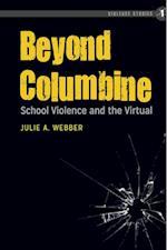 Beyond Columbine (Violence Studies)