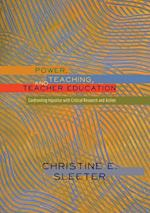 Power, Teaching, and Teacher Education (Higher Ed Questions about the Purposes of Colleges Univ)