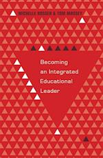 Becoming an Integrated Educational Leader (Educational Psychology: Critical Pedagogical Perspectives)