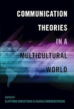 Communication Theories in a Multicultural World (Intersections in Communications and Culture Global Approache)