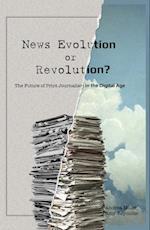 News Evolution or Revolution? (Mass Communication and Journalism, nr. 13)