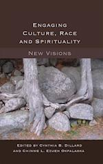 Engaging Culture, Race and Spirituality (Counterpoints: Studies in the Postmodern Theory of Education)