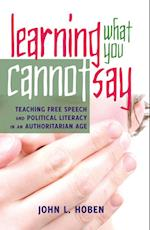 Learning What You Cannot Say (Critical Studies in Democracy and Political Literacy, nr. 4)