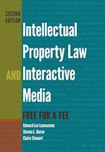 Intellectual Property Law and Interactive Media: Free for a Fee af Edward Lee Lamoureux