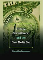Privacy, Surveillance, and the New Media You (Digital Formations Paperback, nr. 96)