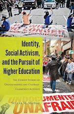 Identity, Social Activism, and the Pursuit of Higher Education (Critical Studies of LatinosAs in the Americas, nr. 4)