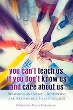 You Can't Teach Us If You Don't Know Us and Care about Us (Black Studies and Critical Thinking, nr. 66)