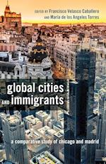 Global Cities and Immigrants (Critical Studies of LatinosAs in the Americas, nr. 6)