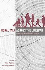 Moral Talk Across the Lifespan af Vincent R. Waldron, Douglas L. Kelley