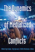 The Dynamics of Mediatized Conflicts (Global Crises and the Media, nr. 3)