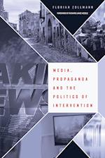 Media, Propaganda and the Politics of Intervention