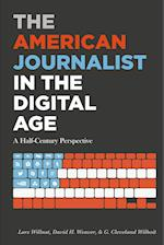The American Journalist in the Digital Age (Mass Communication and Journalism)