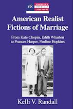 American Realist Fictions of Marriage (MODERN AMERICAN LITERATURE)