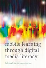 Mobile Learning Through Digital Media Literacy (New Literacies and Digital Epistemologies, nr. 73)