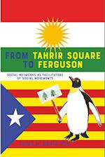 From Tahrir Square to Ferguson (New Literacies and Digital Epistemologies Vol 67)