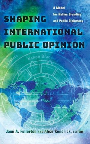 Bog, hardback Shaping International Public Opinion af Alice Kendrick