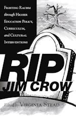 Rip Jim Crow (Equity in Higher Education Theory Policy Praxis, nr. 6)