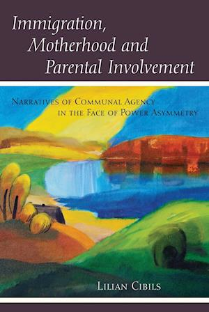 Bog, hardback Immigration, Motherhood and Parental Involvement af Lilian Cibils