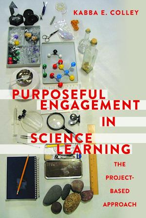 Bog, hardback Purposeful Engagement in Science Learning af Kabba E. Colley
