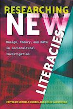 Researching New Literacies (New Literacies and Digital Epistemologies)
