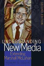 Understanding New Media (Understanding Media Ecology, nr. 2)