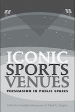 Iconic Sports Venues (Peter Lang Media and Communication List)